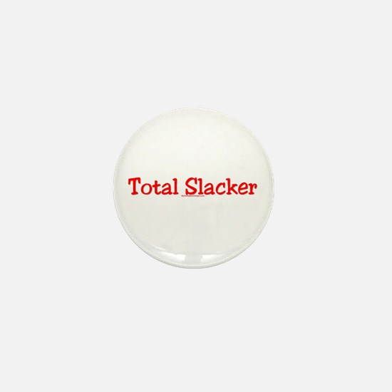 Total Slacker Mini Button