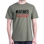 Marines they're just that good Dark T-Shirt