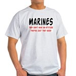 Marines they're just that good Light T-Shirt