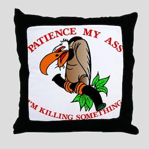 Patience My Ass Buzzard Throw Pillow
