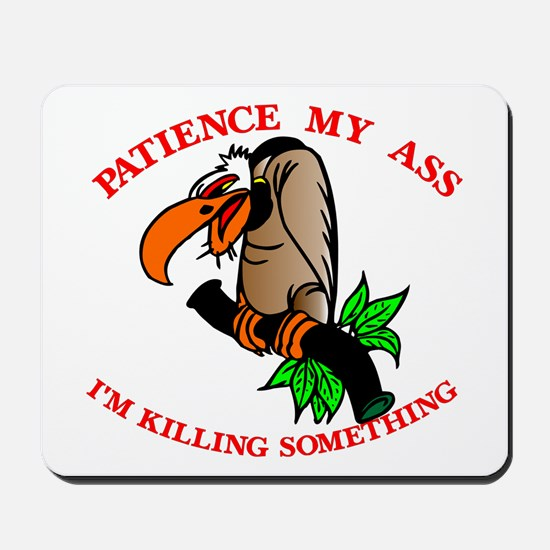 Patience My Ass Buzzard Mousepad