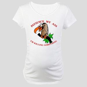 Patience My Ass Buzzard Maternity T-Shirt