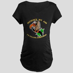 Patience My Ass Buzzard Maternity Dark T-Shirt