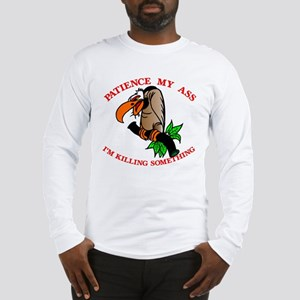 Patience My Ass Buzzard Long Sleeve T-Shirt