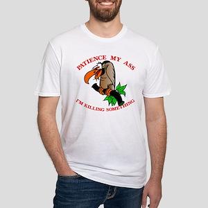 Patience My Ass Buzzard Fitted T-Shirt