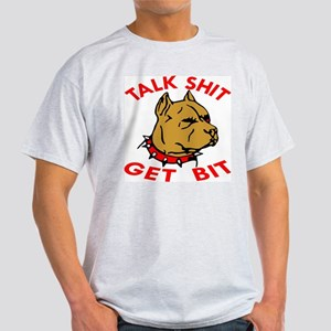 Pitbull Talk Shit Get Bit Light T-Shirt