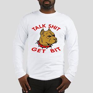 Pitbull Talk Shit Get Bit Long Sleeve T-Shirt