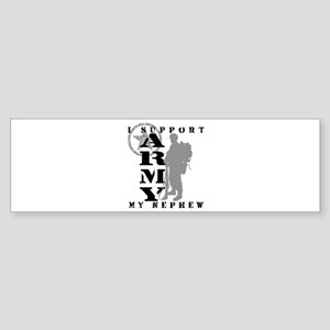 I Support Nephew 2 - ARMY Bumper Sticker