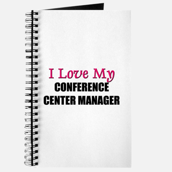 I Love My CONFERENCE CENTER MANAGER Journal