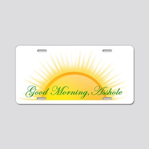 Good Morning, Asshole Aluminum License Plate