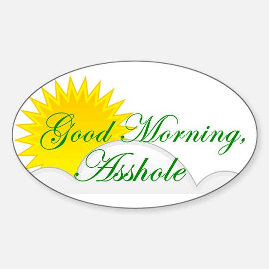 Good Morning, Asshole Decal