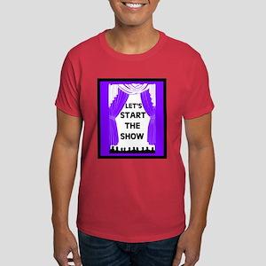 START THE SHOW Dark T-Shirt