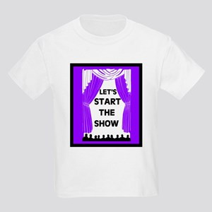 START THE SHOW Kids Light T-Shirt