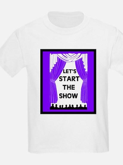 START THE SHOW T-Shirt