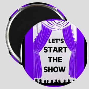 START THE SHOW Magnet