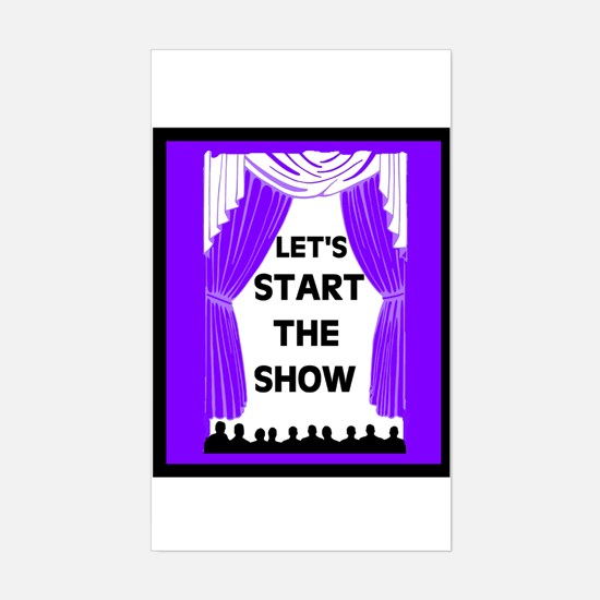 START THE SHOW Rectangle Decal