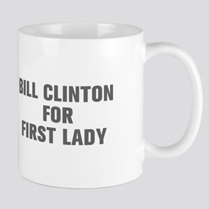 Bill Clinton for First Lady-Akz gray 500 Mugs