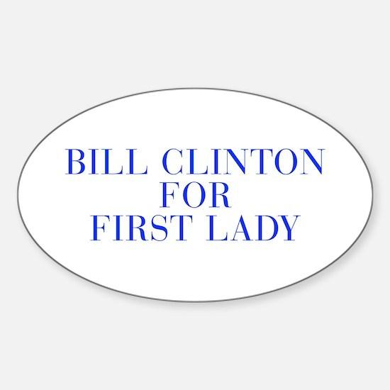 Bill Clinton for First Lady-Bau blue 500 Decal