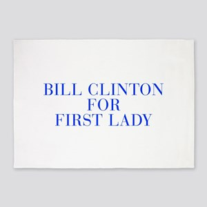 Bill Clinton for First Lady-Bau blue 500 5'x7'Area