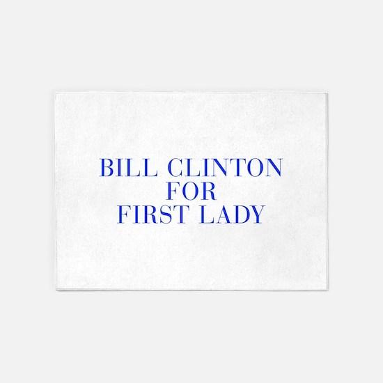 Bill Clinton for First Lady-Bau blue 500 5'x7'Area