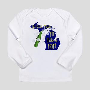 I'll Take a POP! Long Sleeve T-Shirt