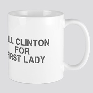 Bill Clinton for First Lady-Cle gray 500 Mugs