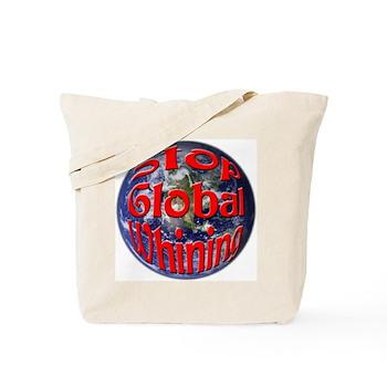 Stop Global Whining Tote Bag