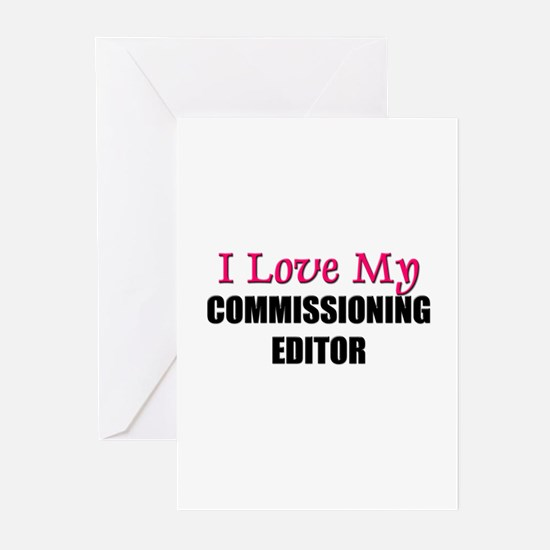 I Love My COMMISSIONING EDITOR Greeting Cards (Pk