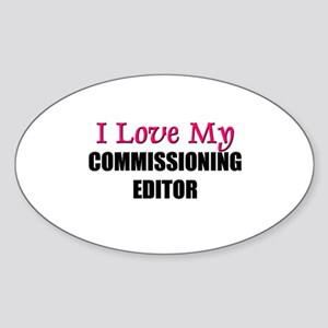 I Love My COMMISSIONING EDITOR Oval Sticker