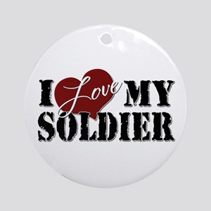 I Love My Soldier Ornament (Round)