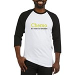 'Chemo, it's what's for breakfast' Baseball Jersey
