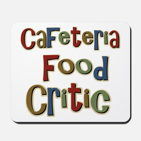 Funny Cafeteria Food Critic School Mousepad