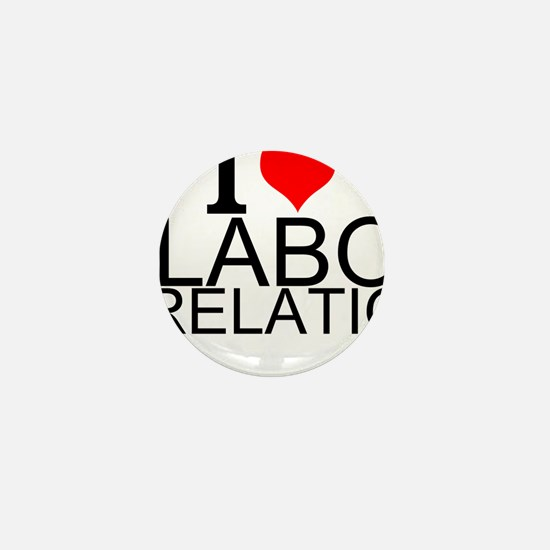 I Love Labor Relations Mini Button