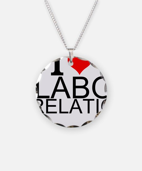 I Love Labor Relations Necklace