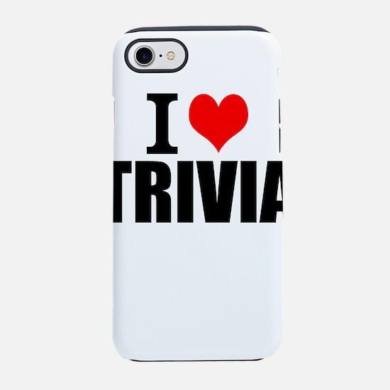 I Love Trivia iPhone 7 Tough Case