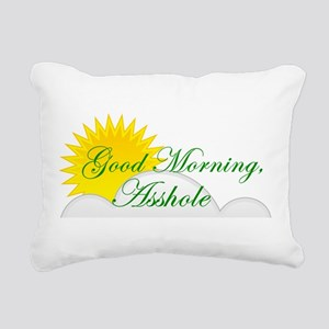 Good Morning, Asshole Rectangular Canvas Pillow
