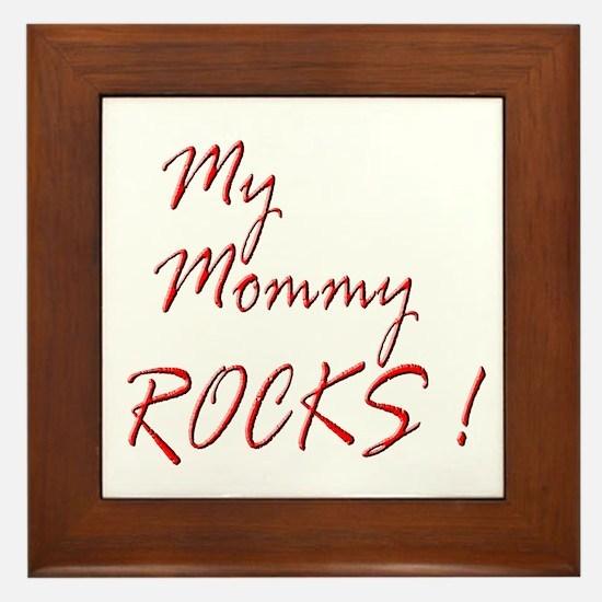 My Mommy Rocks ! Framed Tile