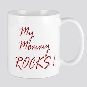 My Mommy Rocks ! Mug