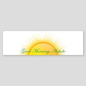 Good Morning, Asshole Bumper Sticker