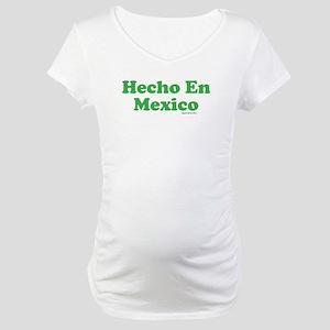 Hecho En Mexico Maternity T-Shirt