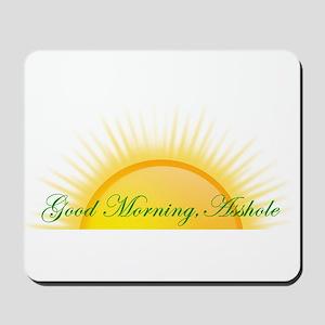 Good Morning, Asshole Mousepad
