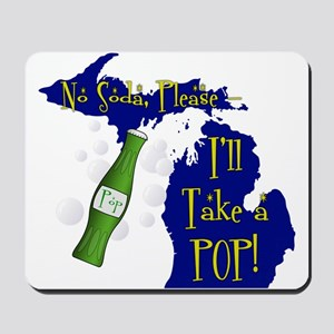 I'll Take a POP! Mousepad