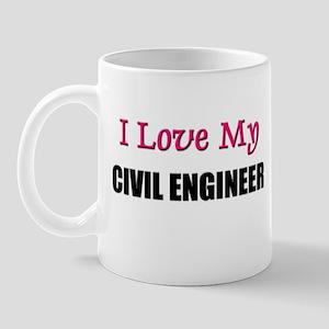 I Love My CIVIL ENGINEER Mug