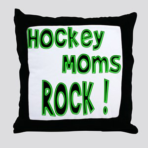 Hockey Moms Rock ! Throw Pillow