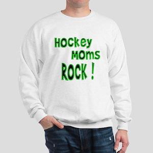 Hockey Moms Rock ! Sweatshirt