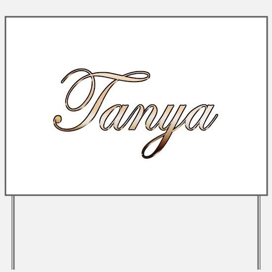 Gold Tanya Yard Sign