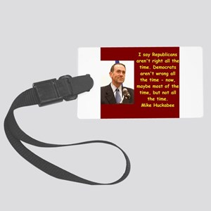 mike huckabee quote Luggage Tag