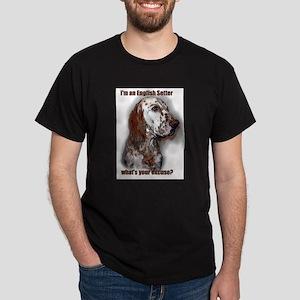 English Setter Excuse T-Shirt