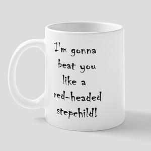 I'm gonna beat you like a red Mug