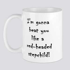 I'm gonna beat you like a red Mug
